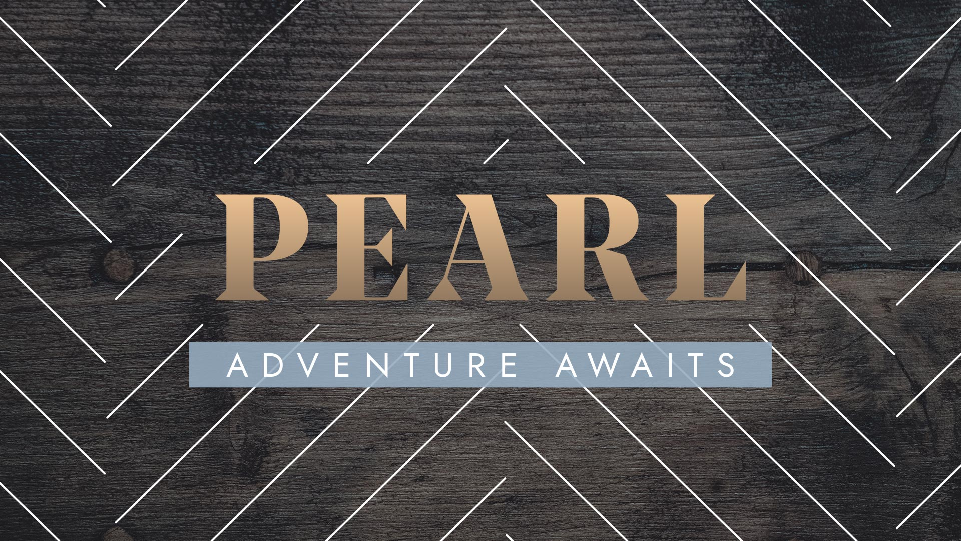 PEARL, Adventure Awaits